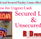 Secure and Unsecured Payday Loans